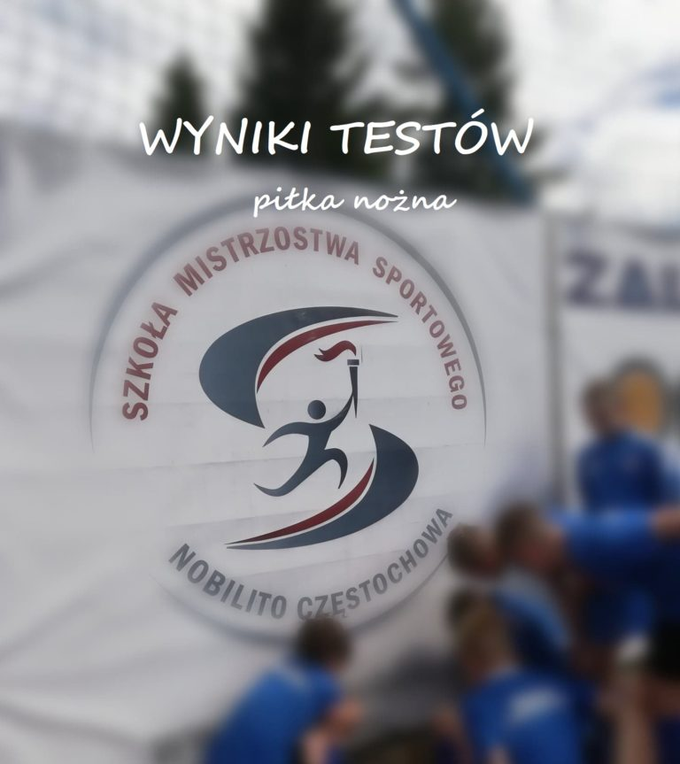 Wyniki testów sprawnościowych do SMS Nobilito – piłka nożna!