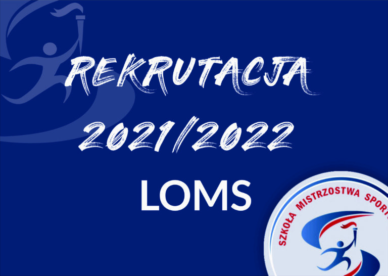 REKRUTACJA 2021/2022 LOMS
